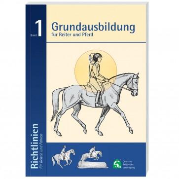Richtlinien Band 1 Grundausbildung für Reiter und Pferd