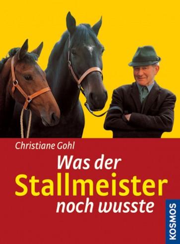 Christiane Gohl - Was der Stallmeister noch wusste